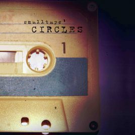 smalltape – CIRCLES (Cassette/Download)